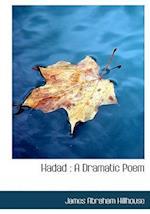 Hadad : A Dramatic Poem