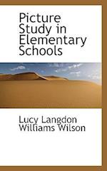 Picture Study in Elementary Schools af Lucy Langdon Williams Wilson