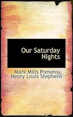 Our Saturday Nights af Mark M. Pomeroy, Henry Louis Stephens