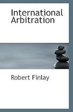 International Arbitration af Robert Finlay