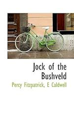 Jock of the Bushveld af E. Caldwell, Percy Fitzpatrick