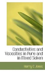 Conductivities and Viscosities in Pure and in Mixed Solven af Harry C. Jones