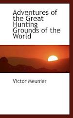 Adventures of the Great Hunting Grounds of the World af Victor Meunier