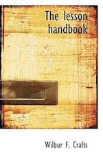 The Lesson Handbook af Wilbur Fisk Crafts