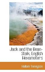 Jack and the Bean-Stalk; English Hexameters af Hallam Tennyson