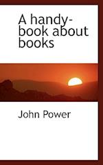 A Handy-Book about Books