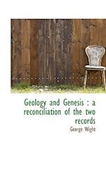 Geology and Genesis af George Wight