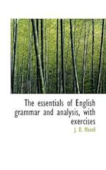 The Essentials of English Grammar and Analysis, with Exercises af J. D. Morell