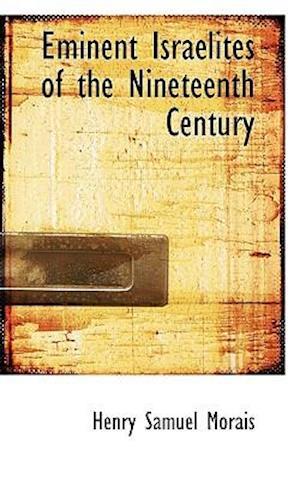 Eminent Israelites of the Nineteenth Century