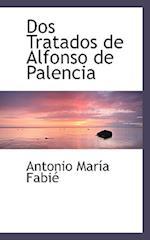 DOS Tratados de Alfonso de Palencia af Antonio Maria Fabie, Antonio Mara Fabi