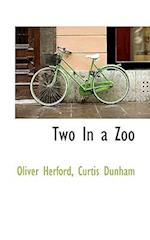 Two in a Zoo af Curtis Dunham, Oliver Herford