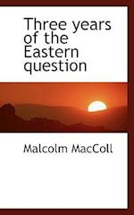 Three Years of the Eastern Question