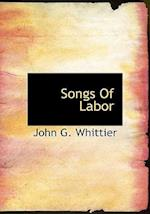 Songs Of Labor af John G. Whittier