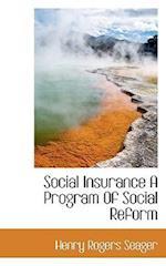 Social Insurance a Program of Social Reform af Henry Rogers Seager