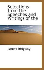 Selections from the Speeches and Writings of the