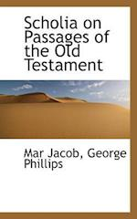 Scholia on Passages of the Old Testament af Mar Jacob, George Phillips