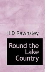 Round the Lake Country af H. D. Rawnsley