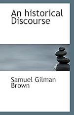 An Historical Discourse af Samuel Gilman Brown