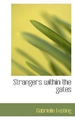 Strangers Within the Gates af Gabrielle Festing