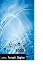 Quo Musa Tendis? af James Kenneth Stephen