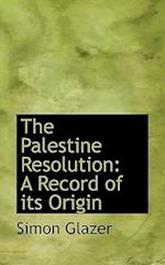 The Palestine Resolution af Simon Glazer
