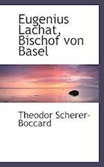 Eugenius Lachat, Bischof Von Basel af Theodor Scherer-Boccard