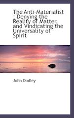 The Anti-Materialist af John Dudley