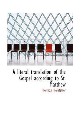 A literal translation of the Gospel according to St. Matthew