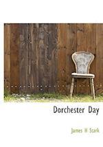 Dorchester Day af James Henry Stark