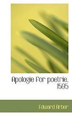 Apologie for Poetrie, 1595 af Edward Arber