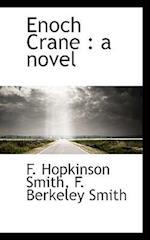 Enoch Crane af F. Berkeley Smith, Francis Hopkinson Smith