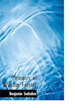 Memoirs of William Forster af Benjamin Seebohm