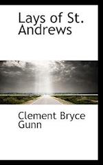 Lays of St. Andrews af Clement Bryce Gunn