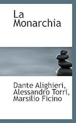 La Monarchia af Marsilio Ficino, Dante Alighieri, Alessandro Torri