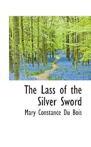 The Lass of the Silver Sword