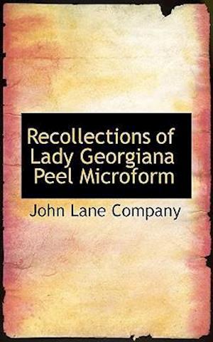 Recollections of Lady Georgiana Peel Microform