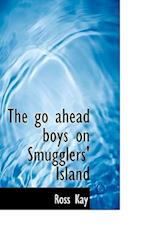 The Go Ahead Boys on Smugglers' Island af Ross Kay