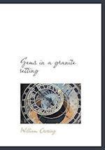 Gems in a Granite Setting