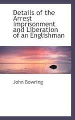 Details of the Arrest Imprisonment and Liberation of an Englishman