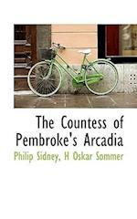 The Countess of Pembroke's Arcadia af H. Oskar Sommer, Philip Sidney