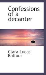 Confessions of a Decanter af Clara Lucas Balfour