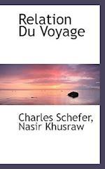 Relation Du Voyage af Charles Schefer, Nasir Khusraw