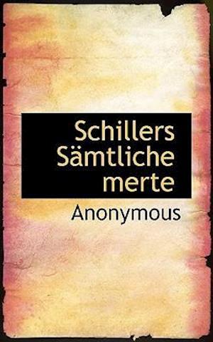 Schillers S Mtliche Merte