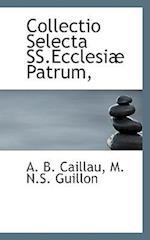 Collectio Selecta SS.Ecclesi Patrum, af Armand Benjamin Caillau, M. N. S. Guillon