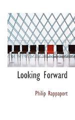 Looking Forward af Philip Rappaport