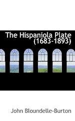 The Hispaniola Plate (1683-1893)