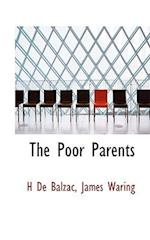 The Poor Parents af Honorae De Balzac, James Waring