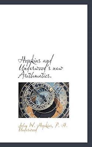 Hopkins and Underwood's new Arithmetics.