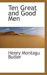 Ten Great and Good Men af Henry Montagu Butler