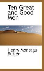 Ten Great and Good Men